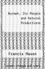 cover of Burmah, Its People and Natural Productions