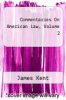 cover of Commentaries On American Law, Volume 2