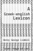 cover of A Greek-english Lexicon