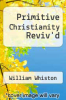 cover of Primitive Christianity Reviv`d