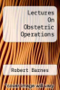 cover of Lectures On Obstetric Operations