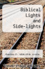 cover of Biblical Lights and Side-lights