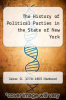 cover of The History of Political Parties in the State of New York