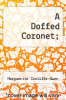 cover of A Doffed Coronet;