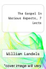 cover of The Gospel In Various Aspects, 7 Lects