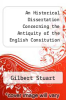 cover of An Historical Dissertation Concerning the Antiquity of the English Consitution