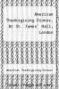 cover of American Thanksgiving Dinner, At St. James` Hall, London