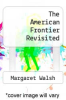cover of The American Frontier Revisited