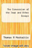 cover of The Conversion of the Jews and Other Essays