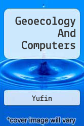 Geoecology And Computers A digital copy of  Geoecology And Computers  by Yufin. Download is immediately available upon purchase!