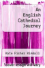 cover of An English Cathedral Journey