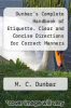 cover of Dunbar`s Complete Handbook of Etiquette. Clear and Concise Directions for Correct Manners
