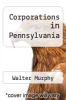 cover of Corporations in Pennsylvania