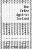 cover of The Crime Against Ireland