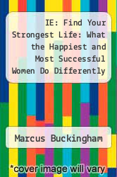 Cover of IE: Find Your Strongest Life: What the Happiest and Most Successful Women Do Differently EDITIONDESC (ISBN 978-1400280780)