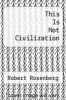 cover of This Is Not Civilization