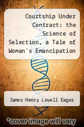 Courtship Under Contract: the Science of Selection, a Tale of Woman