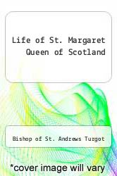 Cover of Life of St. Margaret Queen of Scotland EDITIONDESC (ISBN 978-1407751504)