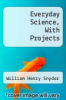 cover of Everyday Science, With Projects