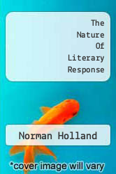 The Nature Of Literary Response by Norman Holland - ISBN 9781412811385