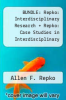 cover of BUNDLE: Repko: Interdisciplinary Research + Repko: Case Studies in Interdisciplinary Research: Repko: Interdisciplinary Research + Repko: Case Studies in Interdisciplinary Research