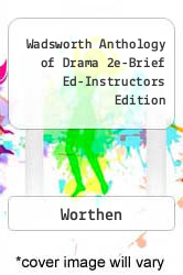 Cover of Wadsworth Anthology of Drama 2e-Brief Ed-Instructors Edition  (ISBN 978-1413029192)
