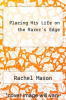 cover of Placing His Life on the Razor`s Edge