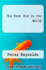 cover of The Best Kid in the World