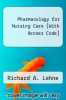 cover of Pharmacology for Nursing Care [With Access Code] (6th edition)
