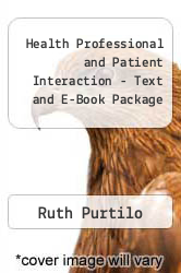 Cover of Health Professional and Patient Interaction - Text and E-Book Package 7 (ISBN 978-1416068631)