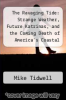cover of The Ravaging Tide: Strange Weather, Future Katrinas, and the Coming Death of America`s Coastal Cities