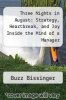 cover of Three Nights in August: Strategy, Heartbreak, and Joy Inside the Mind of a Manager