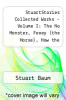 cover of StuartStories Collected Works - Volume I: The No Monster, Fooey (the Horse), How the Firefly Got Its Blink, and Other Stories - Plus Writing Activities Including a Collection of FinishMe Stories