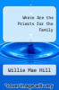 cover of Where Are the Priests for the Family