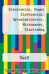 Electronics, Power Electronics, Optoelectronics, Microwaves, Electromag A digital copy of  Electronics, Power Electronics, Optoelectronics, Microwaves, Electromag  by Dorf. Download is immediately available upon purchase!