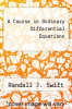 cover of A Course in Ordinary Differential Equations