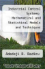 cover of Industrial Control Systems: Mathematical and Statistical Models and Techniques (1st edition)