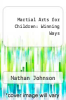 cover of Martial Arts for Children : Winning Ways