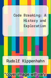 Cover of Code Breaking: A History and Exploration EDITIONDESC (ISBN 978-1422352328)