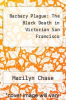 cover of Barbary Plague: The Black Death in Victorian San Francisco