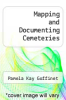 cover of Mapping and Documenting Cemeteries