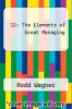 cover of 12: The Elements of Great Managing