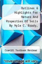 Outlines & Highlights For Nature And Properties Of Soils By Nyle C. Brady, Isbn by Cram101 Textbook Reviews - ISBN 9781428823594