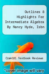 Cover of Outlines & Highlights For Intermediate Algebra By Nancy Hyde, Isbn EDITIONDESC (ISBN 978-1428825833)