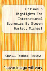 Cover of Outlines & Highlights For International Economics By Steven Husted, Michael Melvin, Isbn EDITIONDESC (ISBN 978-1428832398)