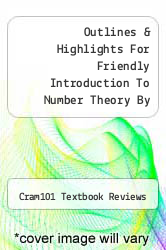 Cover of Outlines & Highlights For Friendly Introduction To Number Theory By Joseph H. Silverman, Isbn EDITIONDESC (ISBN 978-1428834330)