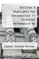 Cover of Outlines & Highlights For Introduction To Technical Mathematics By Washington, Allyn / Triola, Mario / Reda, Ellena, Isbn EDITIONDESC (ISBN 978-1428834873)