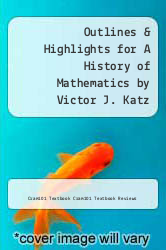 Cover of Outlines & Highlights for A History of Mathematics by Victor J. Katz EDITIONDESC (ISBN 978-1428835733)