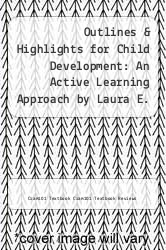 Cover of Outlines & Highlights for Child Development: An Active Learning Approach by Laura E. Levine EDITIONDESC (ISBN 978-1428837034)