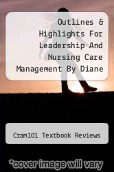 Cover of Outlines & Highlights For Leadership And Nursing Care Management By Diane Huber, Isbn EDITIONDESC (ISBN 978-1428840041)